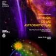Hace muchos días que no he podido escribir nada por aquí, y es que he estado preparando junto con mis amigos Adrián Coso y Carlos Pobes una charla-espectáculo sobre astropartículas....
